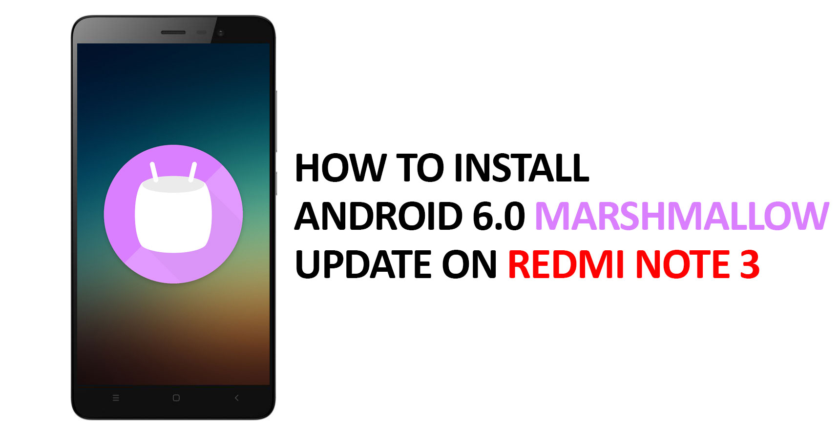 How To Update Xiaomi Redmi Note 3 Android Marshmallow Officially NO ROOT
