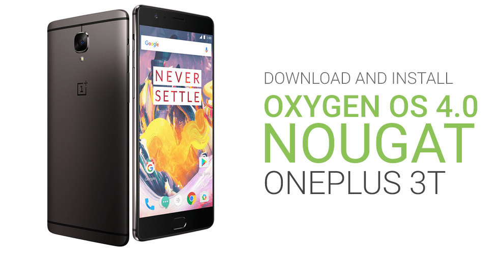 Download and Install Oxygen OS 4 0 for OnePlus 3T (Android