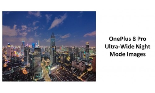 OnePlus 8 series Price Surfaced, CEO shares OnePlus 8 Pro Ultra-Wide Night Mode Images and Video sample along with A+ rating from DisplayMate and Bullets Wireless Z Earphone.