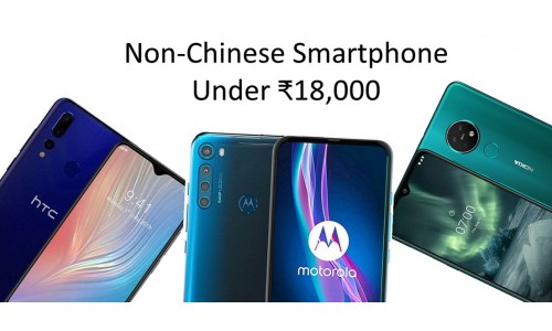 Best 2020 Non-Chinese Smartphones under ₹18,000 in India.